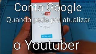 Remover conta Google quando Youtuber só aparece a opção de atualizar ou instalar