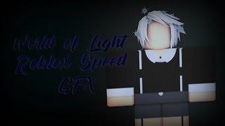 World of Light || Roblox Speed GFX