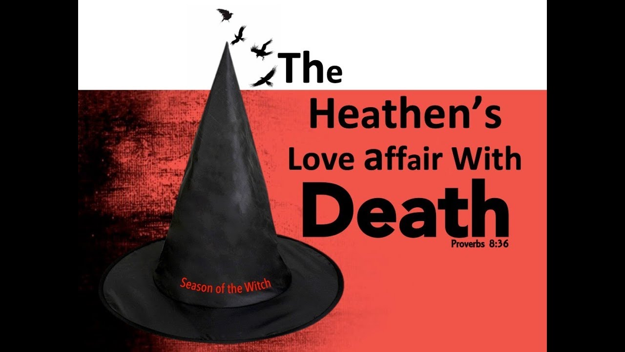 The Heathen's Love Affair With Death