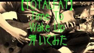 Watch Totalfat Time To Wake Up video