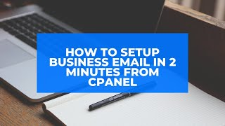 How To setup Business Email In 2 Minutes From cPanel Free