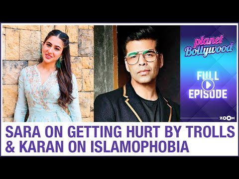 Sara Reveals She Gets Hurt By Trolls   Karan Johar On Allegations Of Islamophobia   Planet Bollywood