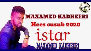 MAXAMED KADHEERI HEES CUSUB 2020   istar  