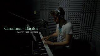 Caraluna Bacilos Piano cover por Julio Raygoza.mp3