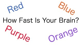 How Fast Is Your Brain? The Stroop Test