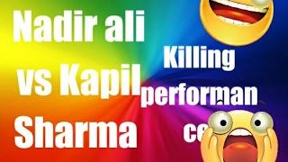 kapil sharma vs nadir ali || Jaraha Hoon(REACTION) 2017