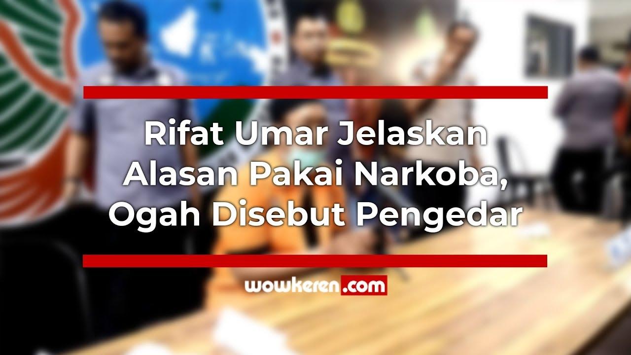 Rifat Umar Jelaskan Alasan Pakai Narkoba, Ogah Disebut ...