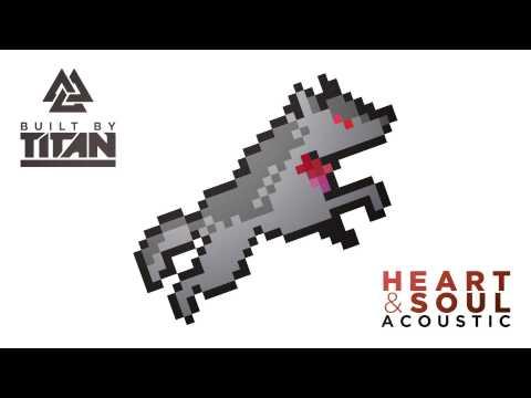 Built By Titan – Heart & Soul ACOUSTIC (ft. Skybourne)
