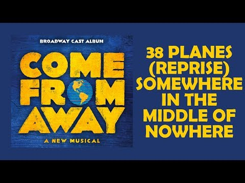 38 Planes (Reprise) / Somewhere In The Middle Of Nowhere — Come From Away (Lyric Video) [OBC]