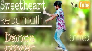 kedarnath | sweetheart | sushant singh | sara ali khan | new song | dance | dance Choreography zahid