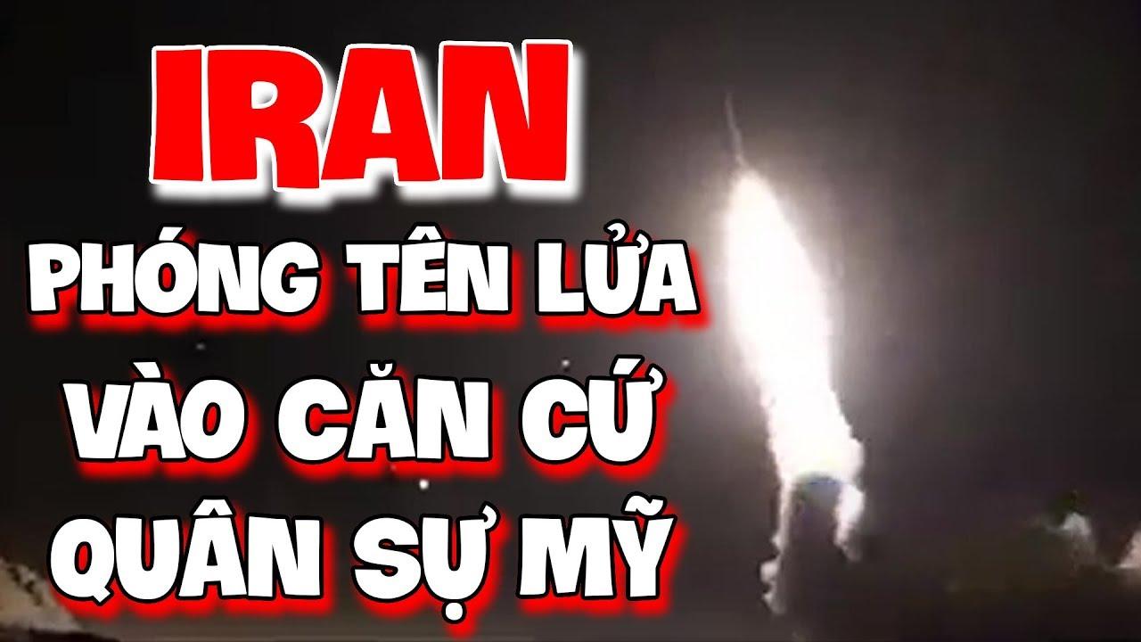 Video Iran tấn công căn cứ quân sự của Mỹ tại Iraq