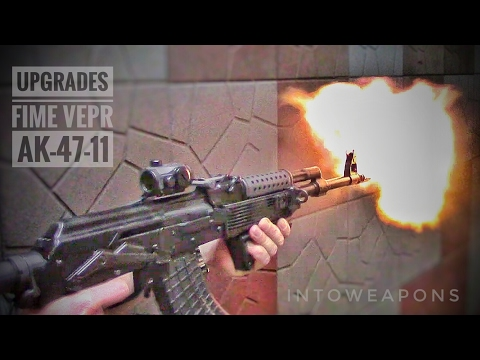 FIME VEPR AK-47-11: More Upgrades!