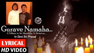 Gurave Namaha Musical Video Song | Gurave Namaha | A Tribute to Sri Mandolin U Shrinivas | DSP
