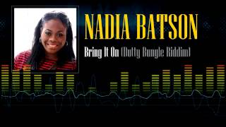 Nadia Batson - Bring It On (Dutty Bungle Riddim)