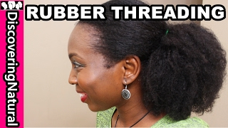 Stretching Natural Hair with Rubber Thread #NaturalHair