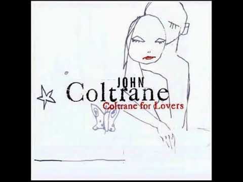 John Coltrane:  Coltrane for Lovers