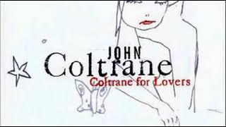 John Coltrane:  Coltrane for Lovers