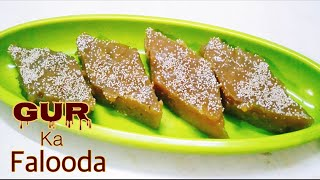 GUR ka Falooda Recipe || Jaggery sweet Recipe