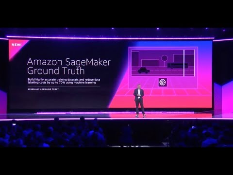 AWS re:Invent 2018 – Introducing Amazon SageMaker Ground Truth