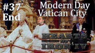 HoI4 - Modern Day Mod - Vatican City - Part 36 - End part 2 of 2
