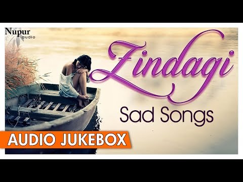 Zindagi Songs | Noor Jahan,Mehdi Hassan,Ghulam Ali & More | Top Hindi Sad Songs | Nupur Audio