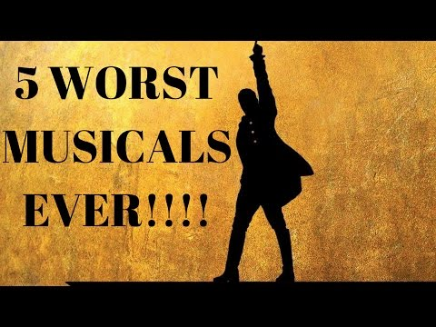 The 5 WORST MUSICALS EVER!!