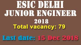 ESIC Delhi JE Recruitment 2018 || ई एस आई सी जूनियर इंजीनियर भर्ती 2018 || Apply Now