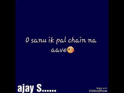 Sanu ak pal chen na aave full ringtone video song