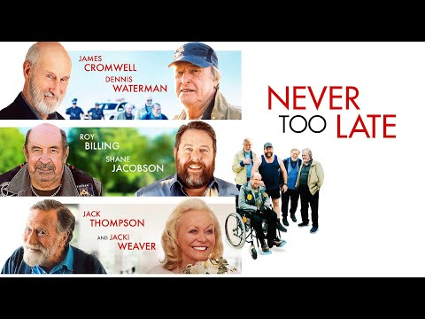 Never Too Late trailers