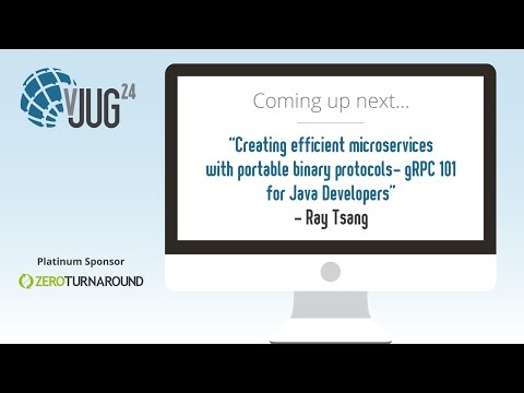 Creating efficient microservices with portable binary protocols – gRPC 101 by Ray Tsang