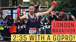 LONDON MARATHON 2019 - Running 2:35 - with a GOPRO!