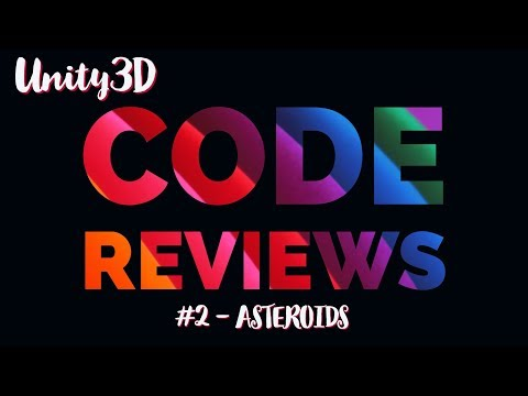 Unity3D Code Review #2 Asteroids