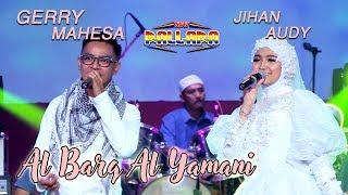 Al Barq Al Yamani - Jihan Audy Feat Gerry Mahesa