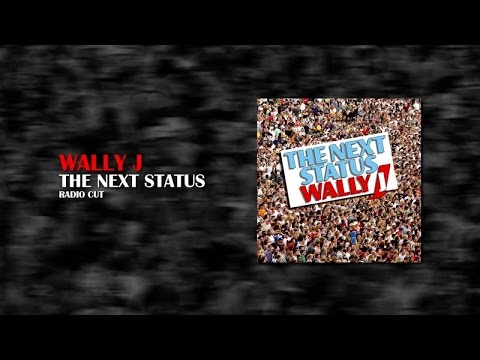 Wally J - The Next Status (Radio Cut) mp3