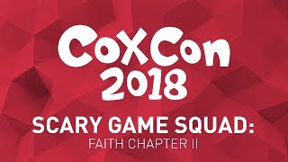 Scary Game Squad LIVE! | FAITH Chapter II | CoxCon 2018