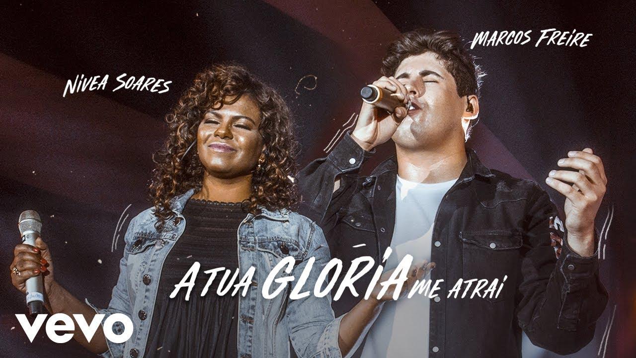 """Resultado de imagem para Marcos Freire lança clipe """"A Tua Glória Me Atrai"""" ft. Nívea Soares"""
