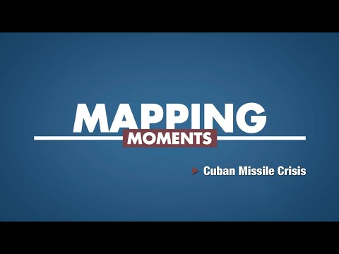 Mapping Moments: Cuban Missile Crisis (Episode 3)