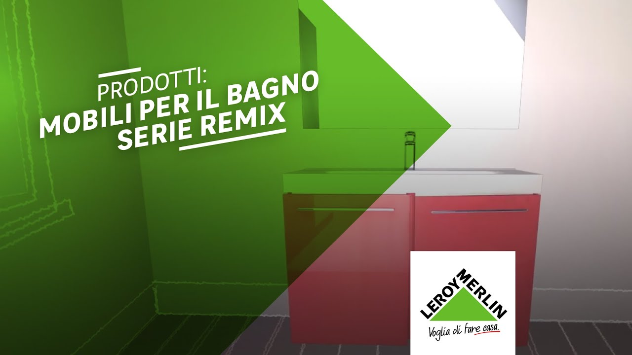 Serie remix prodotti leroy merlin youtube - Leroy merlin catalogo bagno ...