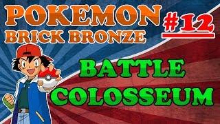 BATTLE COLOSSEUM I ROBLOX! - ROBLOX: Pokemon Brick Bronze - Ep 12