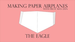 The Eagle | Making Paper Airplanes