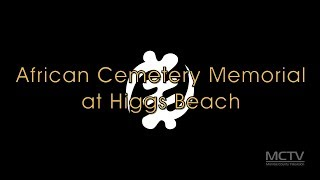 MCTV Original: African Cemetery Memorial at Higgs Beach Immersive 360
