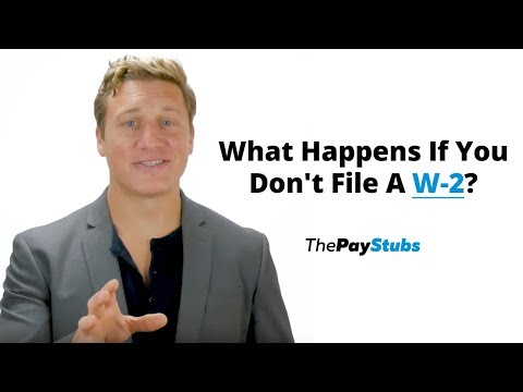 What Happens If You Don't File A W-2 Statement?