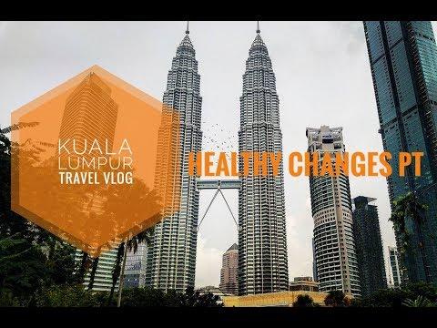 Healthy Changes PT Travel Vlog - Kuala Lumpur