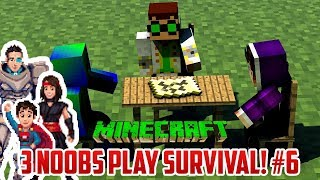 EXPLORING TIME. 3 Noobs Play Survival Minecraft PART 6
