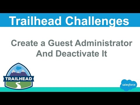 Create a Guest Administrator and Deactivate It   Salesforce Trailhead  Solutions