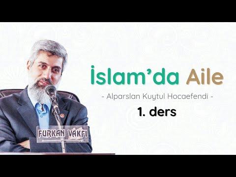 İslam'da Aile | Alparslan KUYTUL Hocaefendi | 1.Ders