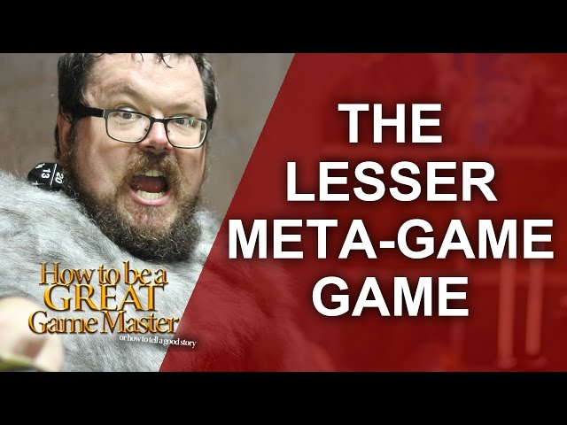 Great GM - Smaller ways a Game Master can Meta Game aka Minor Metas - Don't do it! - Gm tips
