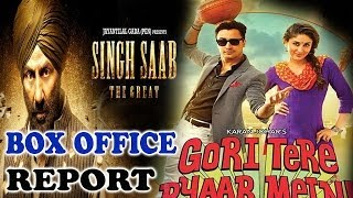 Singh Saab The Great & Gori Tere Pyar Mein - Box office Report