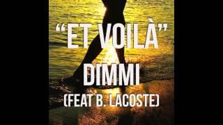 Et Voilà - DIMMI (feat B. Lacoste)
