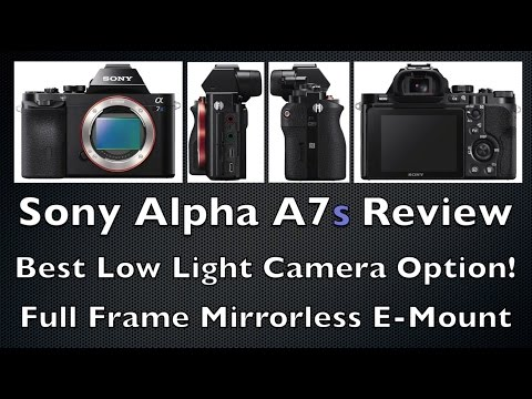 Sony Alpha A7s Review - Best Low Light High ISO Camera Option